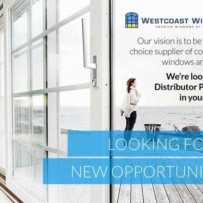 Westcoast Windows are looking for Distributor Partners