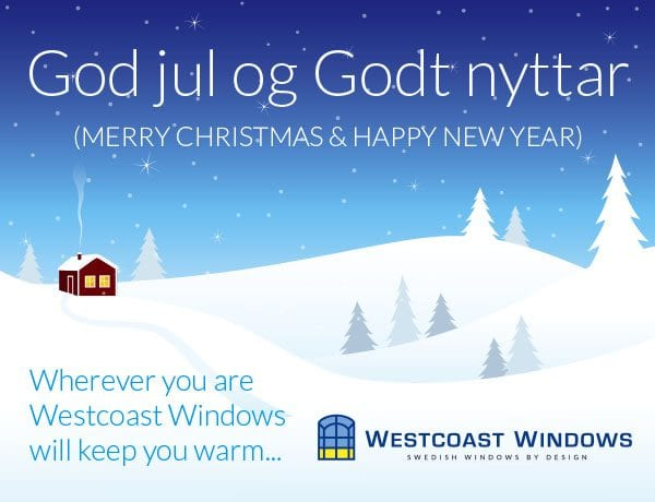 Merry Christmas and a Happy New Year from Westcoast Windows